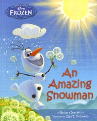 Barbara-Jean Hicks et Olga T Mosqueda - An Amazing Snowman - From the Movie Disney Frozen.