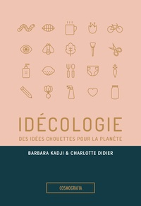 Barbara Kadji et Charlotte Didier - Idécologie - Des idées chouettes pour la planète.