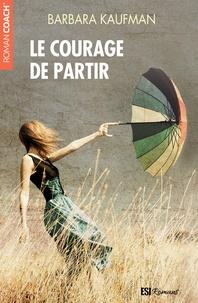 Barbara Kaufman - Le courage de partir (teaser).