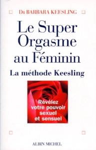 Barbara Keesling - Le super orgasme au féminin.