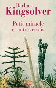 Barbara Kingsolver - Petit miracle et autres essais.