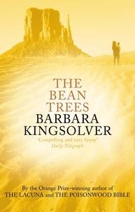 Barbara Kingsolver - The bean trees.