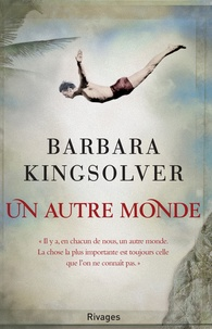 Barbara Kingsolver et Barbara Kingsolver - Un autre monde.