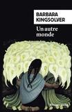 Barbara Kingsolver - Un autre monde.