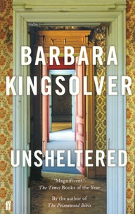 Barbara Kingsolver - Unsheltered.