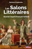 Barbara Krajewska - Les salons littéraires - De l'hôtel de Rambouillet... sans précaution.