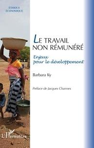 Barbara Ky - Le travail non rémunéré - Enjeux pour le développement.