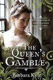 Barbara Kyle - The Queen's Gamble.