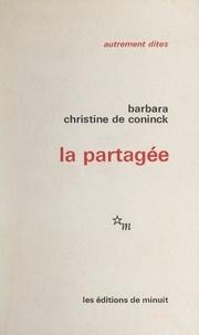 Barbara et Christine de Coninck - La partagée.