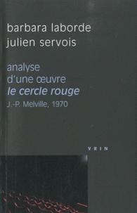 Barbara Laborde et Julien Servois - Analyse d'une oeuvre : Le cercle rouge - Jean-Pierre Melville, 1970.