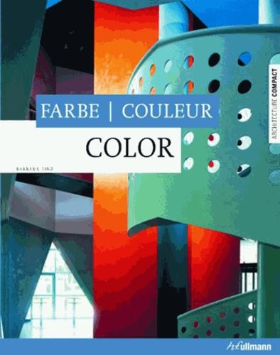 Barbara Linz - Colour, Farbe, Couleur - Ouvrage trilingue.