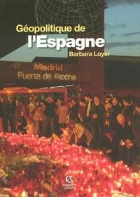 Barbara Loyer - Géopolitique de l'Espagne.