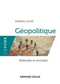 Barbara Loyer - Géopolitique - Méthodes et concepts - Méthodes et concepts.