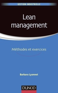 Lean management- Méthodes et exercices - Barbara Lyonnet |