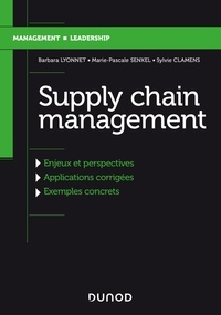 Supply chain management- Evolution, enjeux et perspectives, applications corrigées et exemples concrets - Barbara Lyonnet |