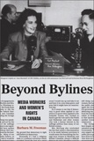 Barbara M. Freeman - Beyond Bylines - Media Workers and Women's Rights in Canada.