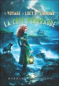 Barbara Mariconda - Le voyage de Lucy P. Simmons Tome 3 : La côte d'émeraude.