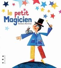 Barbara Martinez - Le petit magicien.