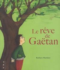 Barbara Martinez - Le rêve de Gaëtan.