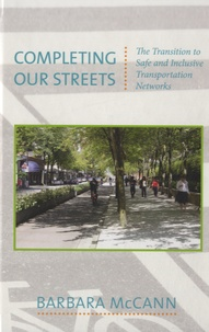 Barbara McCann - Completing Our Streets - The Transition to Safe and Inclusive Transportation Networks.