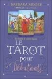 Barbara Moore - Le tarot pour débutants - Avec un livret d'accompagnement et un jeu de 78 cartes.
