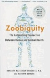 Barbara Natterson-Horowitz et Kathryn Bowers - Zoobiquity: The Astonishing Connection Between Human and Animal Health.