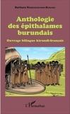 Barbara Ndimurukundo-Kururu - Anthologie des épithalames burundais - Ouvrage bilingue kirundi-français.