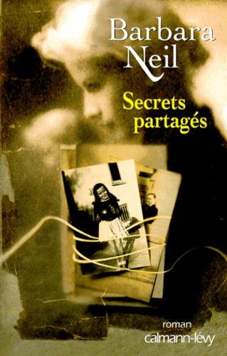 Barbara Neil - Secrets partagés.