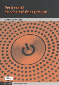 Barbara Nicoloso - Petit traité de sobriété énergétique.