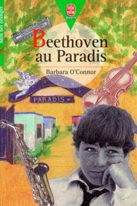 Barbara O'Connor - Beethoven au paradis.