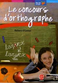 Barbara O'Connor - Le concours d'orthographe.