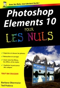 Barbara Obermeier et Ted Padova - Photoshop Elements 10 pour les nuls.