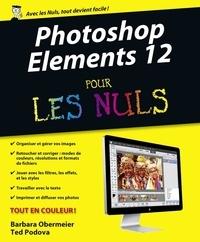 Barbara Obermeier et Ted Padova - Photoshop Elements 12 pour les nuls.