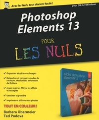 Barbara Obermeier et Ted Padova - Photoshop Elements 13 pour les nuls.