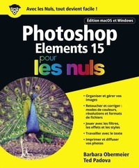 Barbara Obermeier et Ted Padova - Photoshop Elements 15 pour les nuls.
