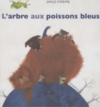 Barbara Ortelli - L'arbre aux poissons bleus.
