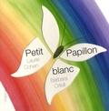 Barbara Ortelli et Laurie Cohen - Petit papillon blanc.