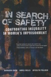 Barbara Owen et James Wells - In Search of Safety - Confronting Inequality in Women's Imprisonment.