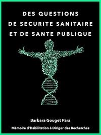 Barbara Para - Des questions de sécurité sanitaire et de santé publique - Mémoire d'habilitation à diriger des recherches.