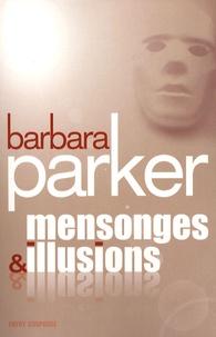 Barbara Parker - Mensonges et illusions.