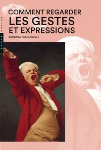 Barbara Pasquinelli - Comment regarder les gestes et expressions.