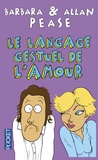 Barbara Pease et Allan Pease - Le langage gestuel de l'amour.