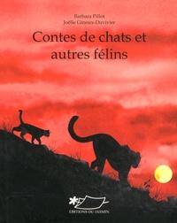Barbara Pillot et Joëlle Ginoux-Duvivier - Contes de chats et autres félins.