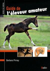 Barbara Pirnay - Guide de l'éleveur amateur.