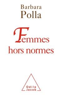 Barbara Polla - Femmes hors normes.