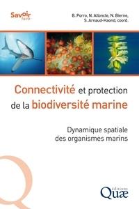 Barbara Porro et Neil Alloncle - Connectivité et protection de la biodiversité marine - Dynamique spatiale des organismes marins.