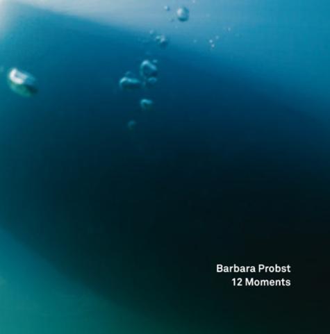 Barbara Probst - 12 moments.