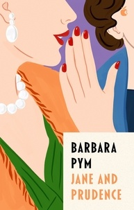 Barbara Pym et Jilly Cooper - Jane And Prudence.