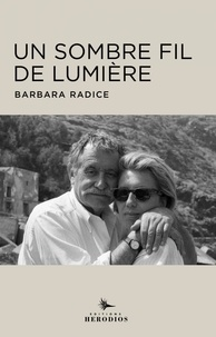 Barbara Radice - Un sombre fil de lumière - Avec Ettore Sottsass.
