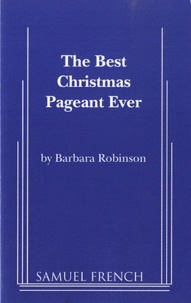 Barbara Robinson - The Best Christmas Pageant Ever.